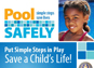 Pool Safely: Put Simple Steps into Play. Save a Child's Life!