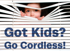Window Covering Safety Month 2018 – Got Kids? Go Cordless!