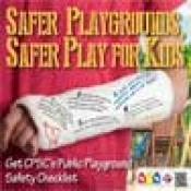 Safer Playgrounds, Safer Play for Kids