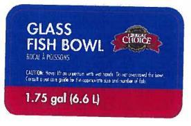Label on Grreat Choice fish bowls